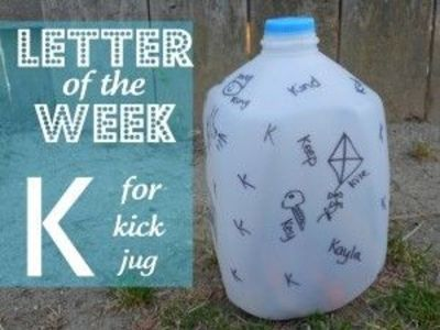 Letter of the Week... Kick jug kids activity
