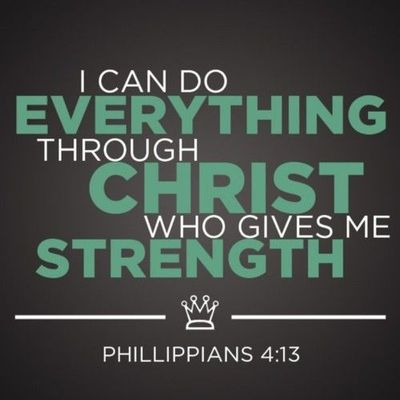 I Can Do Everything Through Christ Who Gives Me Strength Phil 413