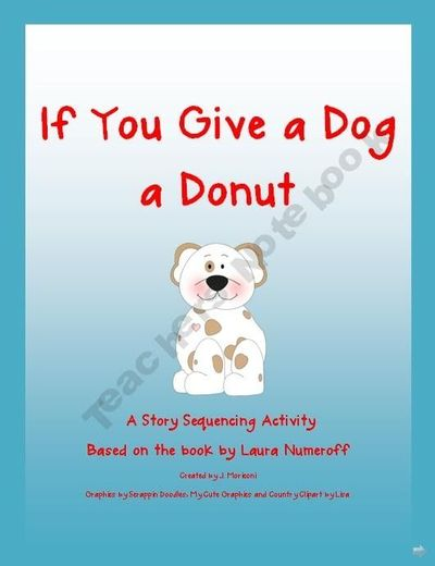 sequencing activity if you give a dog a donut by laura nume preschool items juxtapost. Black Bedroom Furniture Sets. Home Design Ideas