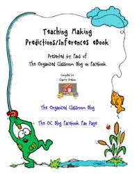 Free Teaching Making Predictions/Inferences eBook. theorganizedclassroomblog.com