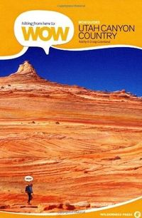 Hiking from Here to WOW: Utah Canyon Country (Wow Series) $19.77