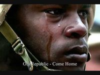 One Republic - come home ( for our troops in Afghanistan & Iraq ) Watched this video..VERY moving. Get the kleenex out