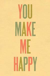 Typography Art Print by Ashley G You Make Me Happy LARGE