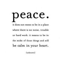 Peace...I have this magnet on my fridge!