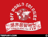 Off World Colonies from teefury.com