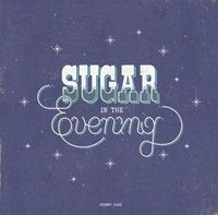 Sugar in the Evening