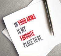I love you card Valentine card In your arms is my favorite place to be