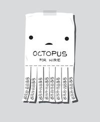 Octopus for hire.