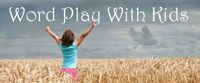 fun ideas for playing with words! silly words, wacky word book, and more . . .