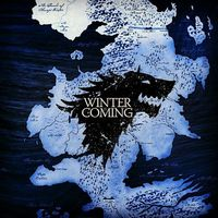 Winter is Coming / Game of Thrones